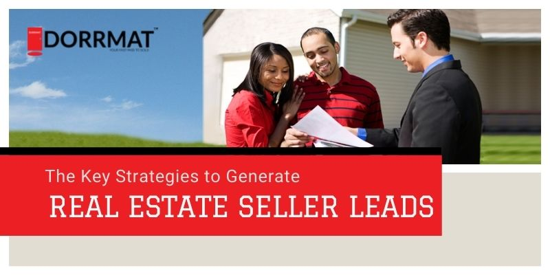 The Key Strategies To Generate Real Estate Seller Leads