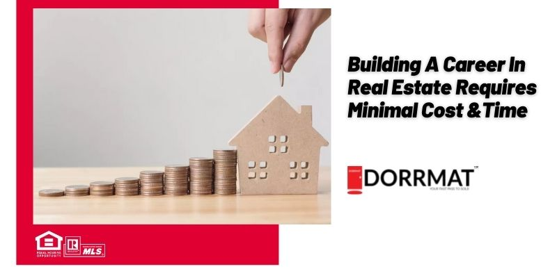 Building A Career In Real Estate Requires Minimal Cost &Time.jpg