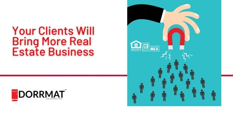 Your Clients Will Bring More Real Estate Business.jpg