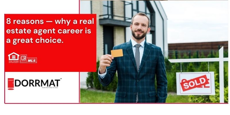 8 reasons — why a real estate agent career is a great choice