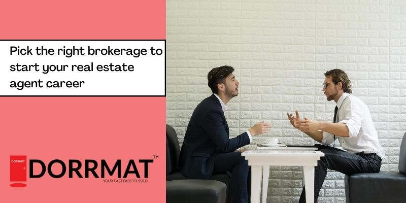 Pick The Right Brokerage To Start Your Real Estate Agent Career