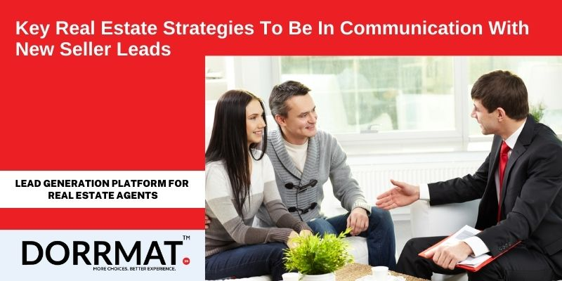 Key Real Estate Strategies To Be In Communication With New Seller Leads.jpg