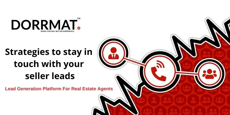 Strategies to stay in touch with your seller leads