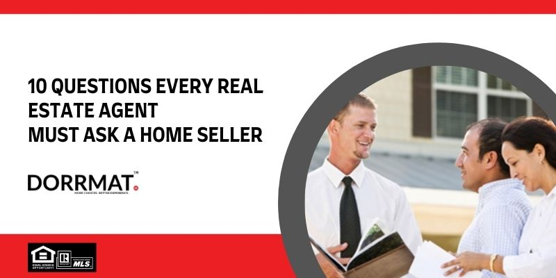 10 Questions Every Real Estate Agent Must Ask A Home Seller