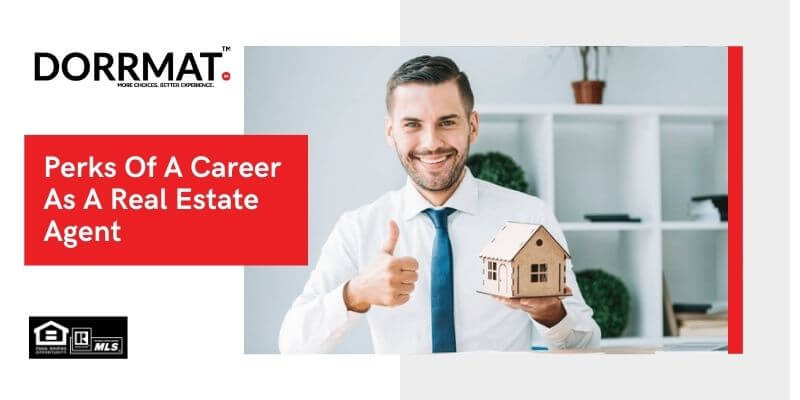 Perks of a career as a real estate agent