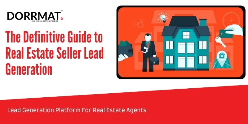 The Definitive Guide to Real Estate Seller Lead Generation
