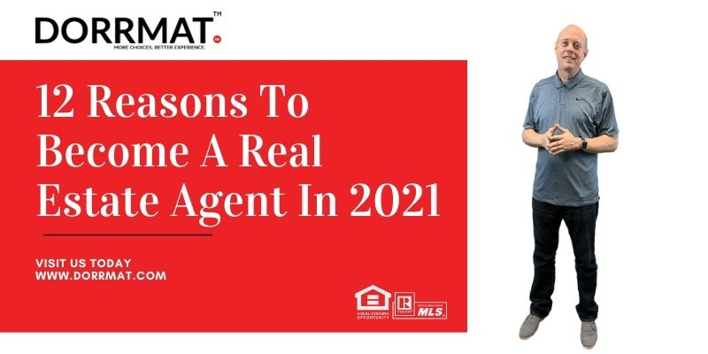 12 Reasons To Become A Real Estate Agent In 2021