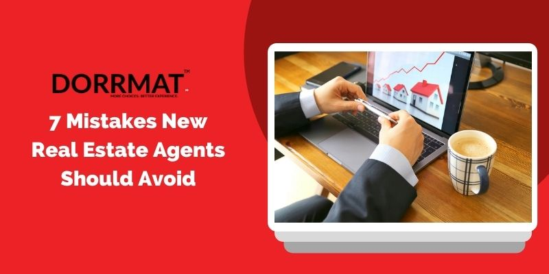 7 Mistakes New Real Estate Agents Should Avoid