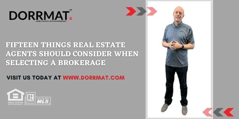 Fifteen Things Real Estate Agents Should Consider When Choosing A Brokerage