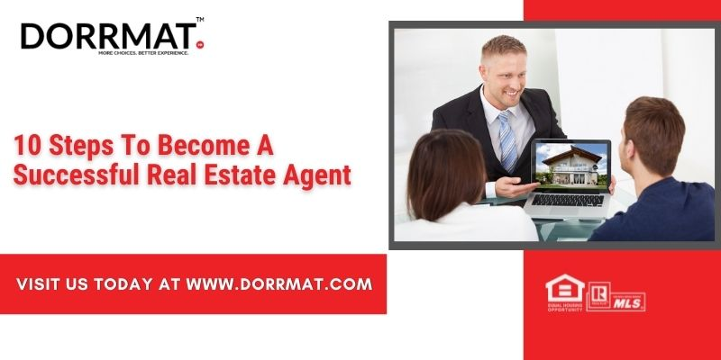10 Steps To Become A Successful Real Estate Agent