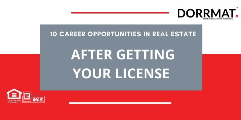 10 Career Opportunities In Real Estate After Getting Your License